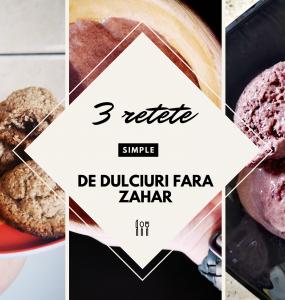 3 retete usoare de dulciuri facute in casa (fara zahar)